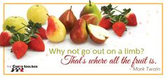 The fruit is out on the limb. Quotable Quotes, Tool Box, Pear, Going Out, Inspire, Fruit, Inspiration, Food, Biblical Inspiration