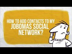 How to add Contacts to my Jobomas Social Network?
