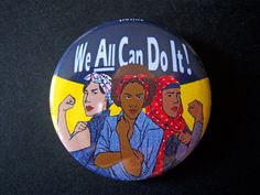 Rosie the Riveter We ALL Can Do It  1.75 inch pinback by Chelsoir, $2.00
