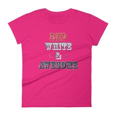 RED WHITE   AWESOME - Women s US Independence Day T Shirt 3cf2b08a61e