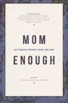 Mom Enough: The Fearless Mother's Heart and Hope by Desiring God