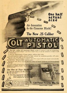 1909 Ad Colt Firearms .25 Caliber Pistol Old Advertisements, Advertising, Pocket Pistol, Old Signs, Cool Guns, Say More, Old Ads, Guns And Ammo, Cool Posters