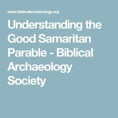 Understanding the Good Samaritan Parable - Biblical Archaeology Society