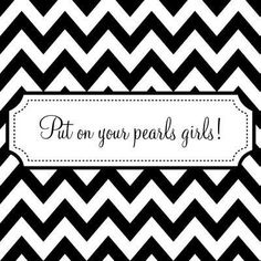 Put on your pearls girls