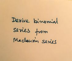 derive binomial series from Maclaurin series. Maclaurin series is: f(x) = + x + + +. Logarithmic Functions, Trigonometric Functions, Mathematics, Meant To Be, How Are You Feeling, Math