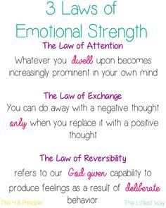 3 Laws of Emotional Strength--The Law of Attention, The Law of Exchange, The Law of Reversibility.  #philippians4:8 #joy