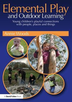 Elemental Play and Outdoor Learning: Young children's playful connections with people, places and things (Paperback) book cover