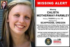 CALISTA MOTHERWAY-PARMLEY, Age Now: 16, Missing: 07/06/2016. Missing From SCAPPOOSE, OR. ANYONE HAVING INFORMATION SHOULD CONTACT: Columbia County SheriffÂ's Office (Oregon) 1-503-397-1521.