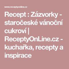Recept : Zázvorky - staročeské vánoční cukroví   ReceptyOnLine.cz - kuchařka, recepty a inspirace