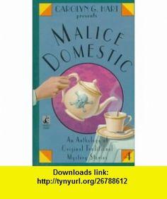 Carolyn G. Hart presents Malice Domestic (4) (v. 4) (9780671896317) Carolyn G. Hart, Ralph McInerny, Rochelle Majer Krich, Carole Nelson Douglas, K. K. Beck, P. M. Carlson, Kathy Hogan Trocheck, Linda Grant, Annette Meyers, Elizabeth Daniels Squire , ISBN-10: 0671896318  , ISBN-13: 978-0671896317 ,  , tutorials , pdf , ebook , torrent , downloads , rapidshare , filesonic , hotfile , megaupload , fileserve