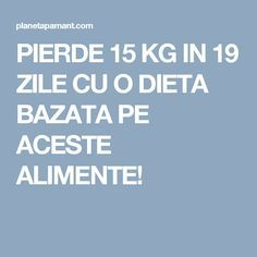 PIERDE 15 KG IN 19 ZILE CU O DIETA BAZATA PE ACESTE ALIMENTE! 1200 Calorie Diet Plan, Diet Recipes, Healthy Recipes, Healthy Food, Muscle Up, 1200 Calories, Health And Beauty, Detox, Health Fitness