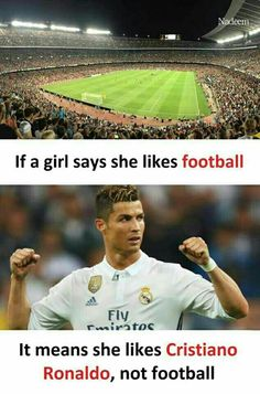 but i loved football before i started loving Ronaldo!