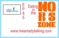 Dating in the No BS Zone
