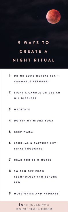 FREE PRINTABLE LIST : 9 Ways To Create A Night Ritual. For the full blog post go to www.jochunyan.com