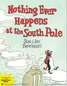 Booktopia has Nothing Ever Happens at the South Pole, Anniversary Party Edition by Stan Berenstain. Buy a discounted Hardcover of Nothing Ever Happens at the South Pole online from Australia's leading online bookstore. Great Books, New Books, Penguin Awareness Day, Berenstain Bears, Preschool Books, Early Readers, Animal Books, Reading Levels, Baby Animals