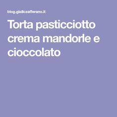 Torta pasticciotto crema mandorle e cioccolato