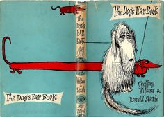 THE DOG'S EAR BOOK (1958) Geoffrey Willans &Ronald Searle. I don't have this in my Searle collection - boo hiss! Brilliant jacket.