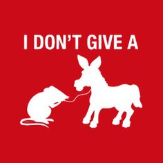I don't give a ....