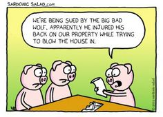 nice Today& legal humor: a case of premises liability! Lawyer Quotes, Lawyer Humor, Classroom Humor, Teacher Humor, Legal Humor, Funny Jokes, Hilarious, Funny Texts, Big Bad Wolf