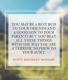 Happy Birthday Nephew - 35 Awesome Birthday Quotes he will Love. Birthday Greetings For Nephew, Birthday Message For Nephew, Happy Birthday Nephew Quotes, Happy Birthday Boy, Birthday Wishes For Kids, Birthday Wishes For Boyfriend, Best Birthday Quotes, Birthday Card Sayings, Birthday Love