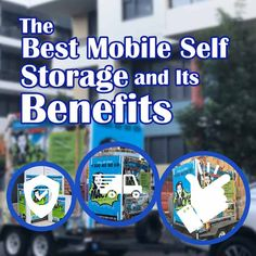 The 4 benefits that you could get when you use the best mobile self storage company