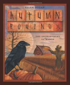 "Autumn Equinox:  ""#Autumn #Equinox: The Enchantment of #Mabon,"" by Ellen Dugan."
