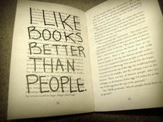 If you like books better than people, why did you write on a book Pansycake?
