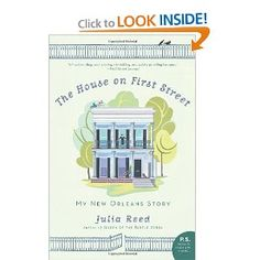 The House on First Street: My New Orleans Story by Julia Reed.  ~10/12/13