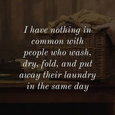 The last load has to sit in the dryer for at least a few days! Laundry Humor, Laundry Quotes Funny, Laundry Room, Haha Funny, Funny Stuff, Freaking Hilarious, Funny Things, Just For Laughs, Frases