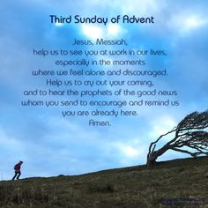 Prayer for the Third Sunday of Advent. Third Sunday Of Advent, Advent Season, You Are Blessed, Catholic Prayers, Feeling Alone, Prayer Quotes, Holy Spirit, Good News, Encouragement