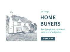 A creative template for 'first-time buyers'. A simple background image of an illustration of a house. Written text also displays 'Home Buyers'.
