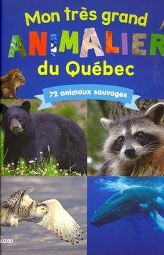 Mon très grand animalier du Québec par CARRIER, JÉRÔME*VOEL, CLAIRE