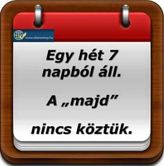 """A """"majd"""" nincs köztük. Motivational Quotes, Funny Quotes, Inspirational Quotes, Learning Quotes, Science Projects, Funny Fails, Famous Quotes, Cool Things To Make, Self Help"""