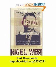 Venona The Greatest Secret of the Cold War (9780006530718) Nigel West , ISBN-10: 0006530710  , ISBN-13: 978-0006530718 ,  , tutorials , pdf , ebook , torrent , downloads , rapidshare , filesonic , hotfile , megaupload , fileserve