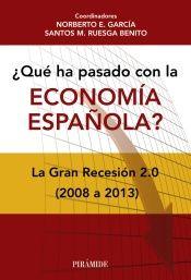 ¿Qué ha pasado con la economía española?: La Gran Recesión 2.0. Coordinadores: Norberto E.  García y Santos M. Ruesga Benito. Máis información no catálogo: http://kmelot.biblioteca.udc.es/record=b1517219~S1*gag