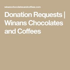 donation requests winans chocolates and coffees eligible where stores are located - Olive Garden Donation Request