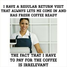 Ha yes always have our regular stops, where the workers practically know you. #jwhumor