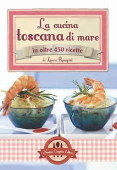 Amazon.it: La cucina toscana di mare in oltre 450 ricette - Laura Rangoni - Libri
