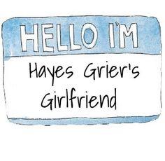 Yep I'm Hayes Grier's girlfriend