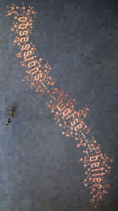 A work of art of coins composed of Sagmeister Inc. in September 2008 as part of the  Droog Event 2: Urban Play . The public installation consisted of 250,000 euro cent coins, which were spread over an area of 300 square meters in Amsterdam.