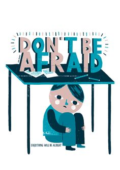 'Don't be afraid, everything will be alright' by Ben Javens. Advice to Sink in Slowly: Designers Share Wisdom with First-Year Students in Poster Series First Year Student, 1st Year, Everything Will Be Alright, Poster Series, Illustrations, Retro Illustration, Sink In, Dont Be Afraid, Screwed Up