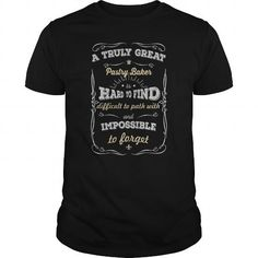A TRULY GREAT Pastry Baker T Shirts, Hoodie Sweatshirts