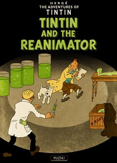 The illustrator Murray Groat took the style of Hergé to create fake Tintin covers for HP Lovecraft's books. Tintin and the Reanimator.