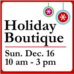 Support South Bay small businesses at our Holiday Boutique! Vendors include:  ■Jiwa by LTheval  ■Miche Bags  ■Mary Kay  ■Wildtree  ■Gallardo Graphics  ■MKM Pearls  ■Partylite  ■CAbi Sample Sale