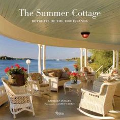 The Summer Cottage: Retreats of the 1000 Islands