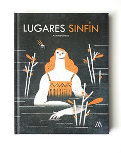 Lugares Sinfín is a book written and illustrated by Mar Hernández aka Malota.