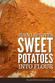 Turn Leftover Sweet Potatoes into Flour is part of Turn Leftover Sweet Potatoes Into Flour Rockin W Homestead - One of the easiest ways to preserve your extra sweet potatoes may be to mash them, dehydrate, and turn those sweet potatoes into flour Dehydrated Vegetables, Dehydrated Food, Dehydrated Onions, Dried Vegetables, Sweet Potato Flour, Plat Vegan, Survival Food, Survival Quotes, Survival Prepping