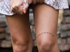 Knee Script Tattoo - since my knee is all scarred up anyway. Perhaps a Lewis Carrol quote?