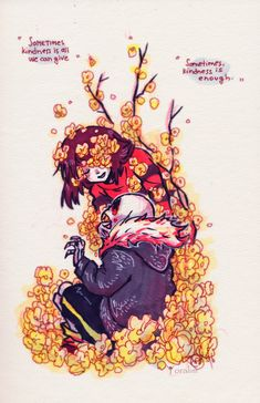 """Sometimes, kindness is all we can give. Sometimes, kindness is enough."" 