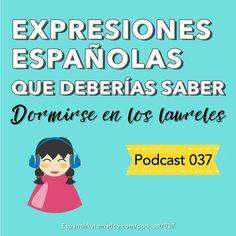 """037- Expresiones españolas que deberías saber: """"dormirse en los laureles"""""""